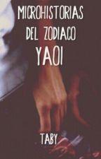 Microhistorias del Zodiaco [Yaoi] - (PAUSADA) by -ToBy-