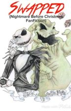 Swapped (Nightmare Before Christmas Fanfiction) by theinsaneandthesane