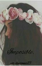 Imposible by ilusiones15