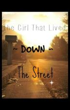 The Girl That Lived Down the Street by Unknown_Abyss_