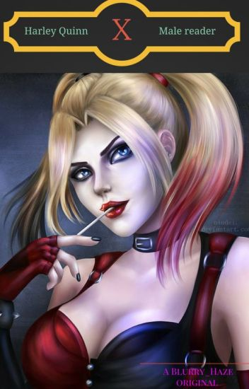 Harley Quinn x male reader