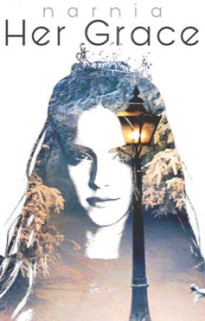 her grace || narnia by queenofthenight1211