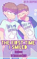 The First Time I Smiled by sinnamonsenpai