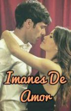 Imanes De Amor - Mariali by marialinovela