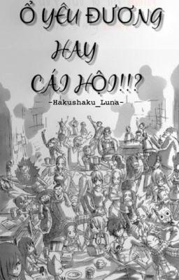 Đọc truyện FAIRY TAIL FANFIC( Ổ YÊU ĐƯƠNG HAY CÁI HỘI!!!)
