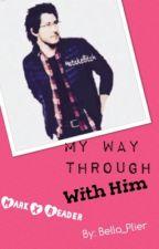 My Way Through With Him (Markiplier X Reader) by 13KhadLatina