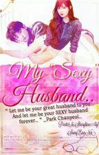 MY SEXY HUSBAND.. by Yeollie_Eunna