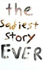 The sadiest story ever by tyvaraa