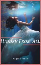 Hidden From All (coming 2016) by Academy-Angel