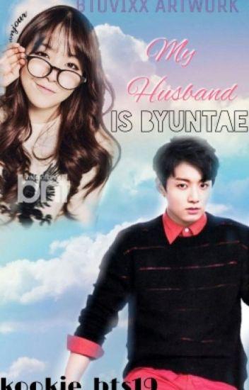 My Husband Is Byuntae~