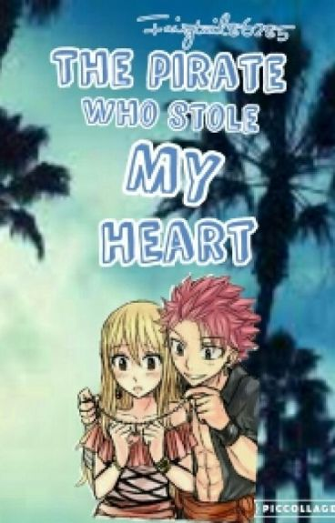 The Pirate Who Stole My heart(nalu fanfic)