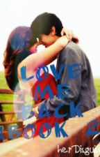 Love me Back (book 2) Love me for Eternity by herDisguise