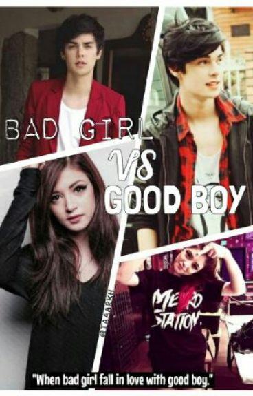 Bad girl VS good boy