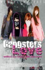 Gangsters In Love ♥ (SLOW UPDATE) by DLMU_SMCMixers03