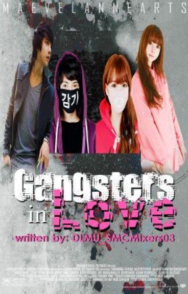 Gangsters In Love ♥ (SLOW UPDATE)