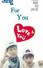 Sing For You (Hunhan , Chanbaek) by devinee_EXOL