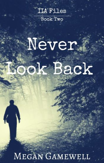 Never Look Back (Book 2 in the IIA Files)