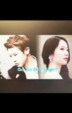 Can You Be My Light? [ChanStal] [Chanyeol] [Krystal] by hpnssdkh