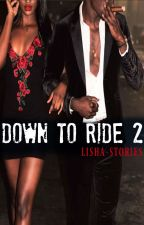 Down To Ride 2 by lisha-stories