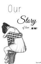 Our Story by SecretRole