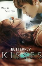 Butterfly Kisses (Way To Love Him) by Nutellappa