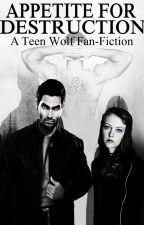 Appetite for Destruction - A Teen Wolf Fan Fiction by Strike_x