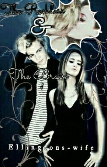 The Reckless & The Brave || A Raura Fanfic.