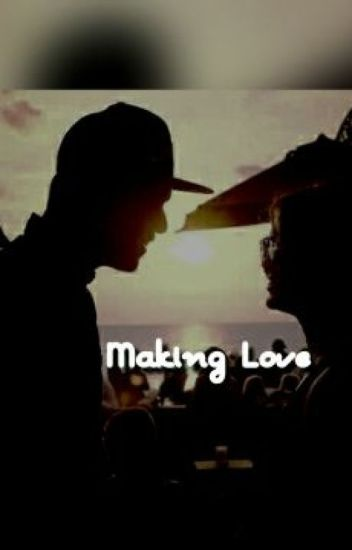MAKING LOVE