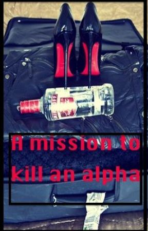 A mission to kill an Alpha by JosxGbgX