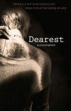 Dearest by humptyyy_dumptyy