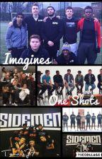 Sidemen Imagines + One Shots [Slow Updates] by TamiiiJ17