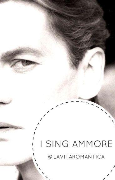 ITALIAN LOVER SERIES [EXTRA] : I SING AMMORE