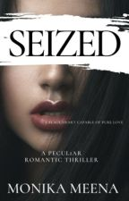Seized (Sample of Published Book) by monu18