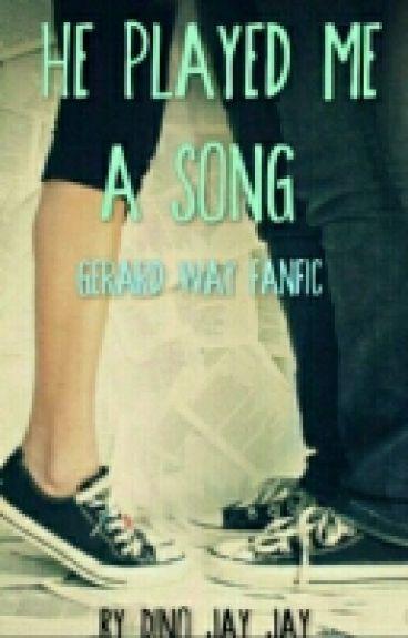 He Played Me A Song |Gerard Way|
