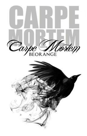 Carpe Mortem #WattyTR2016 by beorange
