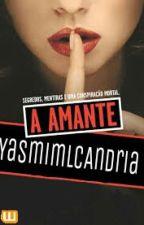 A Amante. by YasmimLCAndria