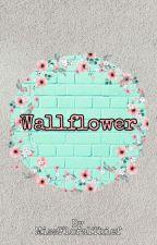 Wallflower by MissFloralThief