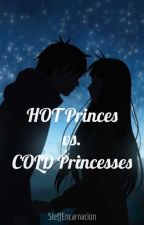 HOT Princes vs. COLD Princesses (EDITING) by SteffEncarnacion
