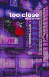Too Close | 전정국  by toxicvelvet