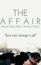 The Affair [An Everlark Fanfiction] by SammiSammy