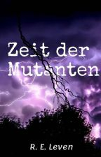 Zeit Der Mutanten by CaptFJW