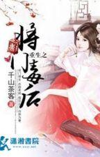 [Ngôn tình] Trọng sinh chi tướng môn độc hậu by daquansang