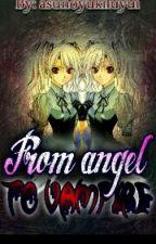 From Angel To Vampire by asunoyukiluyui