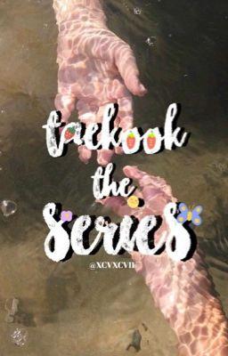 Đọc truyện ˹  taekook tình ký sự  ˼