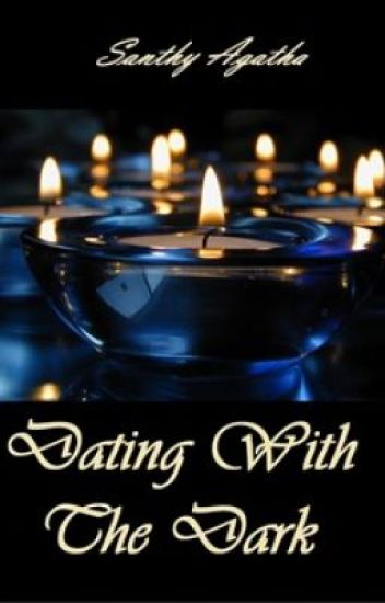Dating With The Dark [#1 The Dark Partner Series]