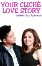 Your Cliché Love Story (KathNiel Fanfic) by Agentaira