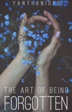 The Art of Being Forgotten by yanthanides