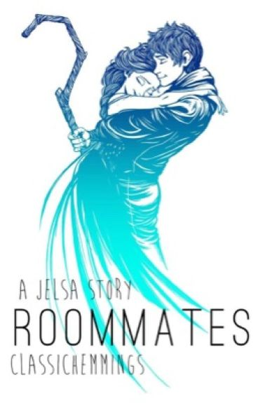 Roommates ( A Jelsa Story )