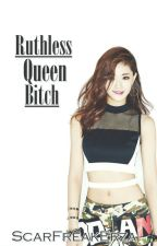 Ruthless Queen Bitch (ENG) by ScarfreakErza