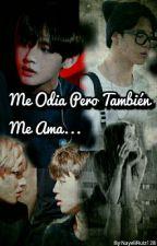Me Odia Pero Tambien Me Ama...( taehyung Y Tu) by NayeliRuiz128